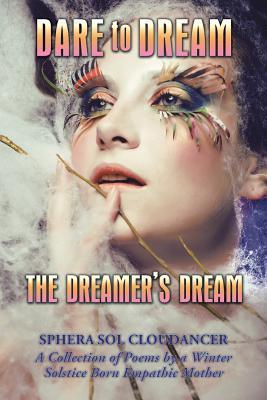 Dare to Dream the Dreamer's Dream