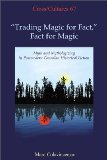 """""""Trading Magic for Fact,"""" Fact for Magic"""