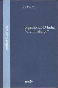 Sigismondo D'India «drammaturgo»