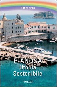 Pianosa. Utopia sostenibile