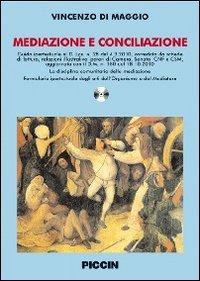 Mediazione e conciliazione. Con CD-ROM