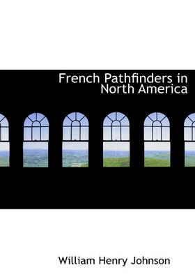 French Pathfinders in North America
