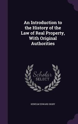 An Introduction to the History of the Law of Real Property, with Original Authorities