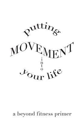 Putting Movement into Your Life