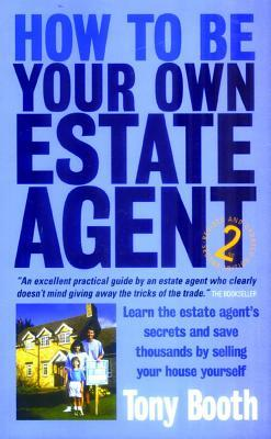 How To Be Your Own Estate Agent 2nd Edition