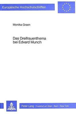 Das Dreifrauenthema bei Edvard Munch