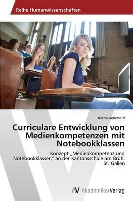 Curriculare Entwicklung von Medienkompetenzen mit Notebookklassen