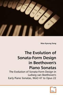 The Evolution of Sonata-Form Design in Beethoven's Piano Sonatas
