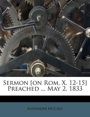 Sermon [On ROM. X. 12-15] Preached May 2, 1833