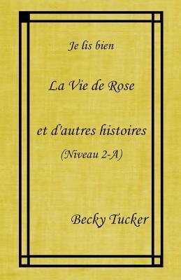 La Vie De Rose Et D'autres Histoires