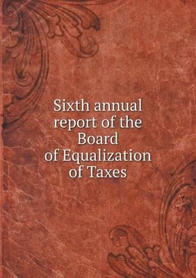 Sixth Annual Report of the Board of Equalization of Taxes