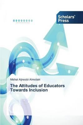 The Attitudes of Educators Towards Inclusion