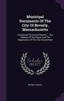 Municipal Documents of the City of Beverly, Massachusetts