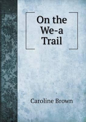 On the We-A Trail
