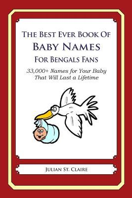 The Best Ever Book of Baby Names for Bengals Fans