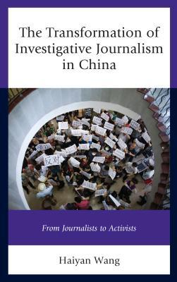The Transformation of Investigative Journalism in China