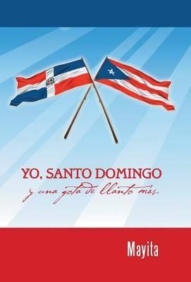 Yo, Santo Domingo y una gota de llanto más