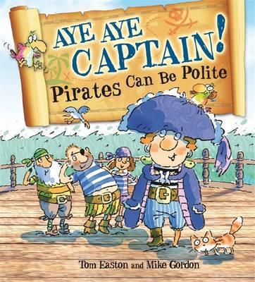 Aye-Aye Captain! Pirates Can Be Polite