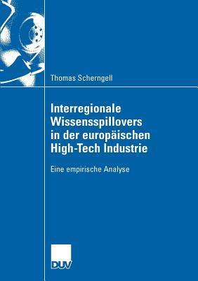Interregionale Wissensspillovers in Der Europäischen High-tech Industrie