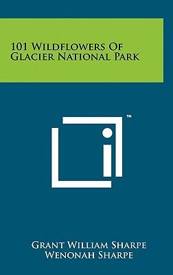 101 Wildflowers of Glacier National Park