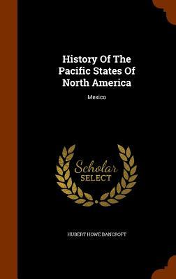 History of the Pacific States of North America