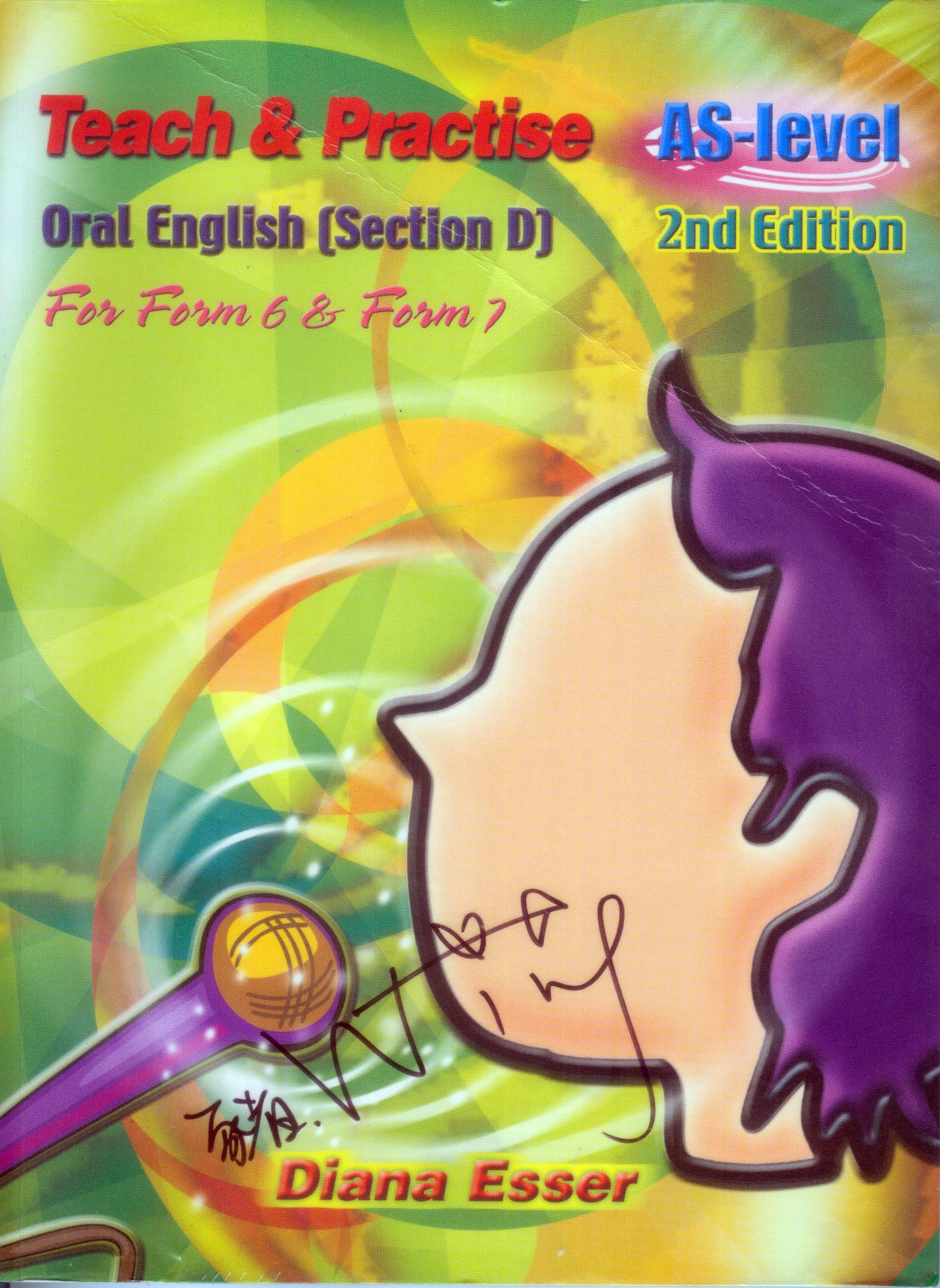 Teach and Practise: AS/L Oral English F.6 & F.7 (Section D)