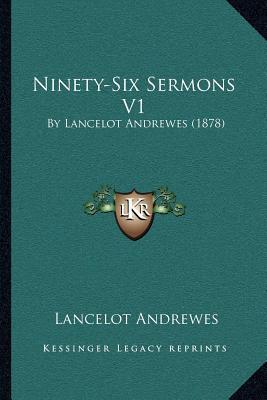 Ninety-Six Sermons V1