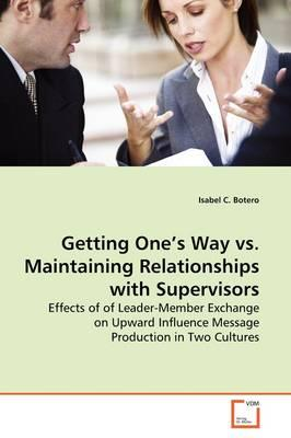 Getting One's Way Vs. Maintaining Relationships With Supervisors