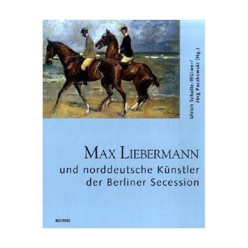 Max Liebermann und norddeutsche Künstler der Berliner Secession