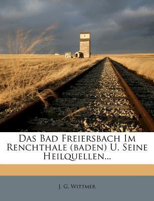 Das Bad Freiersbach Im Renchthale (Baden) U. Seine Heilquellen...