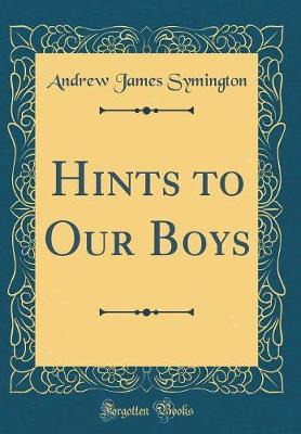 Hints to Our Boys (Classic Reprint)
