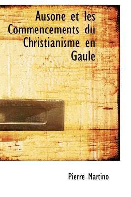 Ausone Et Les Commencements Du Christianisme En Gaule