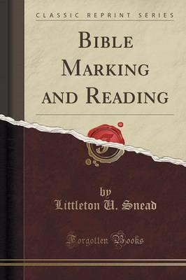 Bible Marking and Reading (Classic Reprint)