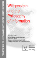 Proceedings of the 30. International Ludwig Wittgenstein Symposium, Kirchberg Am Wechsel, Austria 2007: Wittgenstein and the philosophy of information