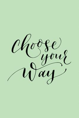 Choose Your Way Jour...