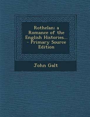 Rothelan; A Romance of the English Histories...
