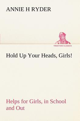 Hold Up Your Heads, Girls!