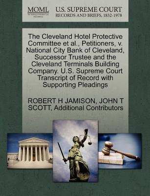 The Cleveland Hotel Protective Committee et al, Petitioners, V. National City Bank of Cleveland, Successor Trustee and the Cleveland Terminals Buildi