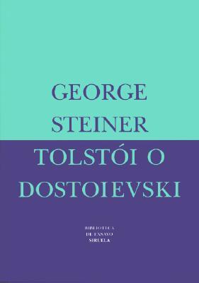 Tolstoi o Dostoievski / Tolstoy or Dostoevsky