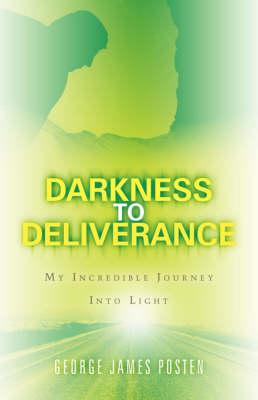 Darkness To Deliverance