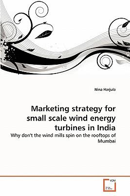 Marketing strategy for small scale wind energy turbines in India