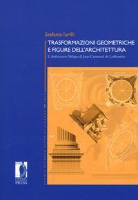 Trasformazioni geometriche e figure dell'architettura. L'«Architettura Obliqua» di Juan Caramuel de Lobkowitz