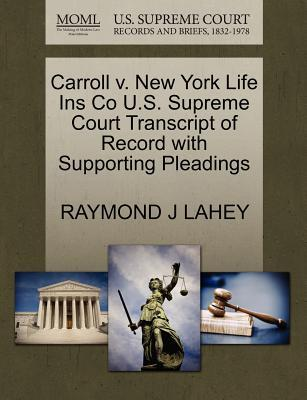 Carroll V. New York Life Ins Co U.S. Supreme Court Transcript of Record with Supporting Pleadings