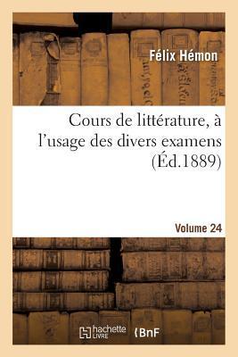Cours de Litterature, a l'Usage des Divers Examens. Volume 24
