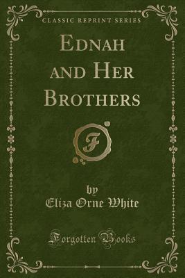 Ednah and Her Brothers (Classic Reprint)