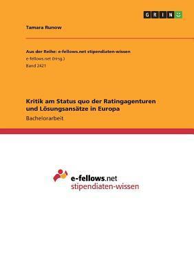 Kritik am Status quo der Ratingagenturen und Lösungsansätze in Europa