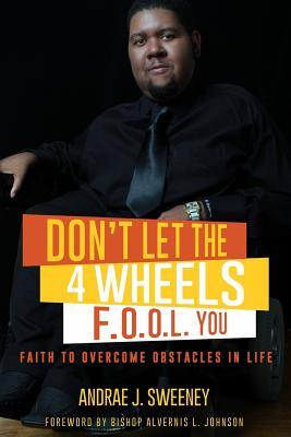 Don't Let the 4 Wheels F.o.o.l. You!