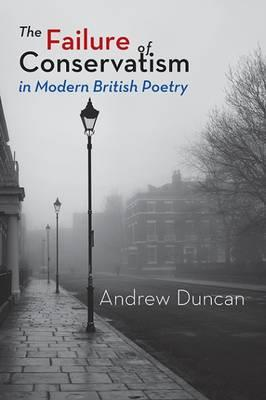 The Failure of Conservatism in Modern British Poetry