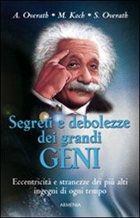 Segreti e debolezze dei grandi geni
