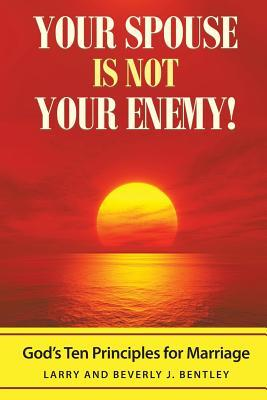Your Spouse Is Not Your Enemy!